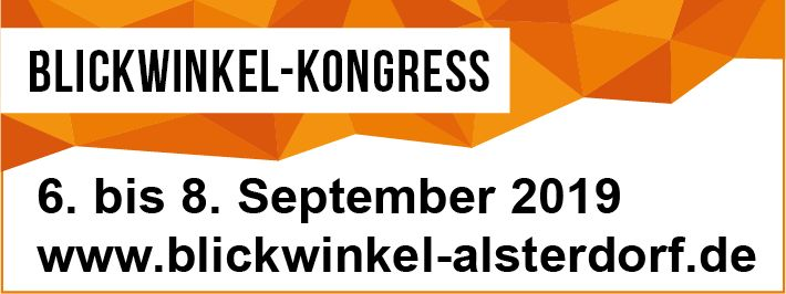 Text: Blickwinkel-Kongress. 6. - 8. September 2019. www.blickwinkel-alsterdorf.de